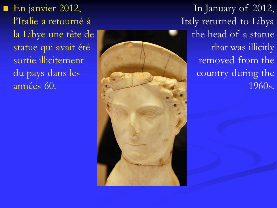 En janvier 2012, l'Italie a retourné à la Libye une tête de statue qui avait été sortie illicitement du pays dans les années 60.