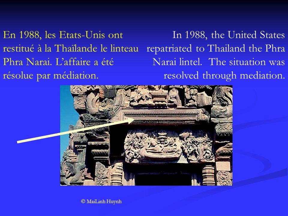 En 1988, les Etats-Unis ont restitué à la Thaïlande le linteau Phra Narai. L'affaire a été résolue par médiation.