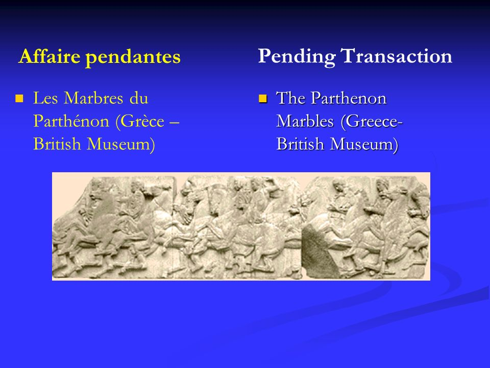 Affaire pendantes Pending Transaction