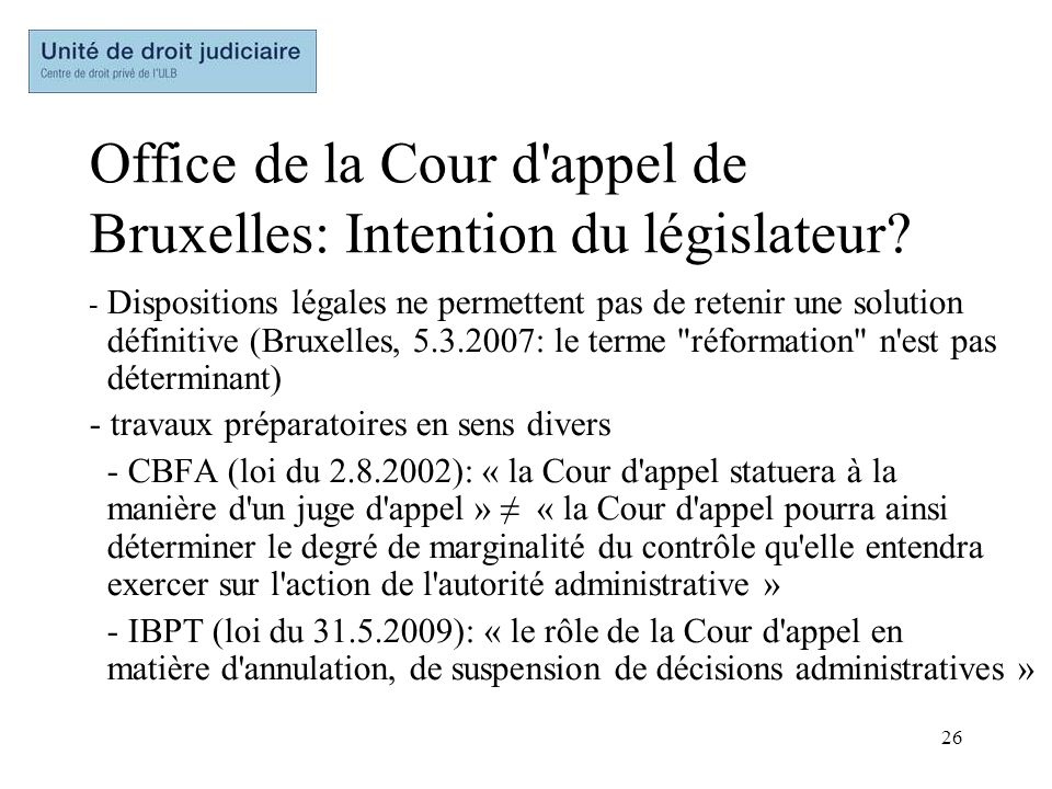 Office de la Cour d appel de Bruxelles: Intention du législateur