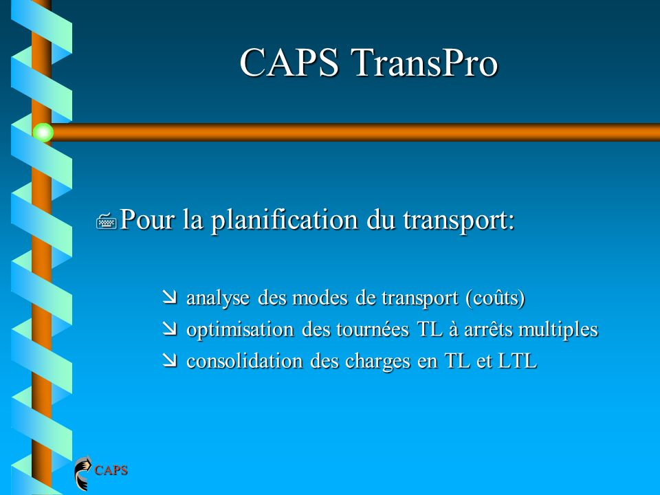 CAPS TransPro Pour la planification du transport: