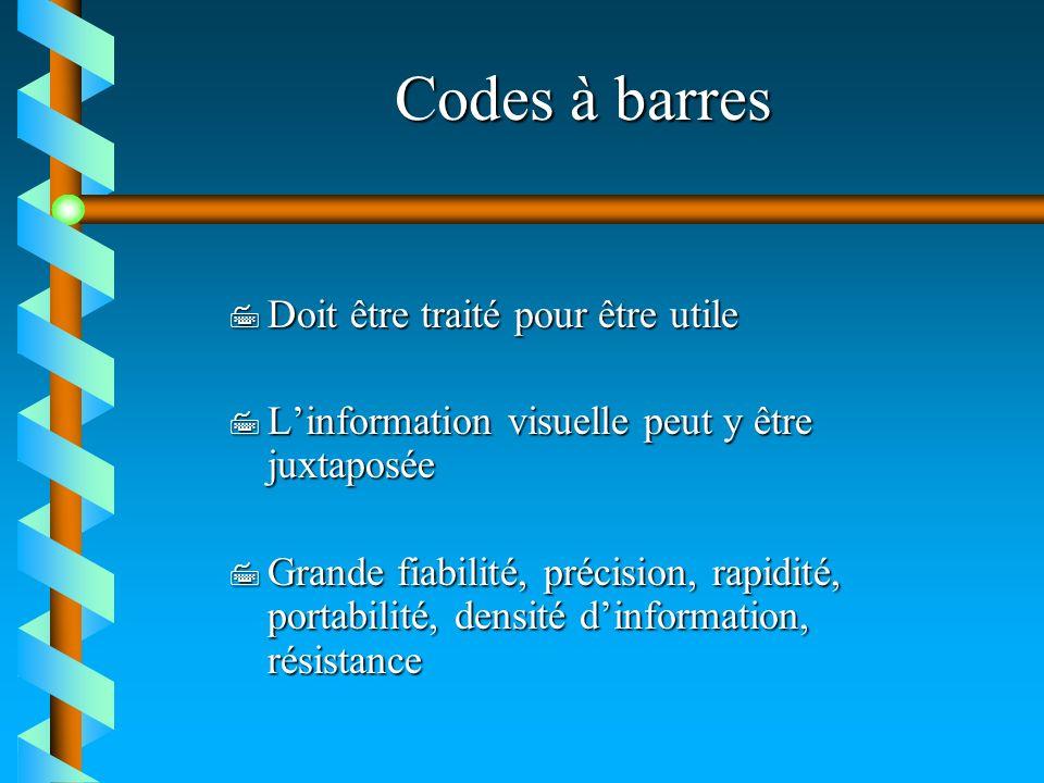 Codes à barres Doit être traité pour être utile