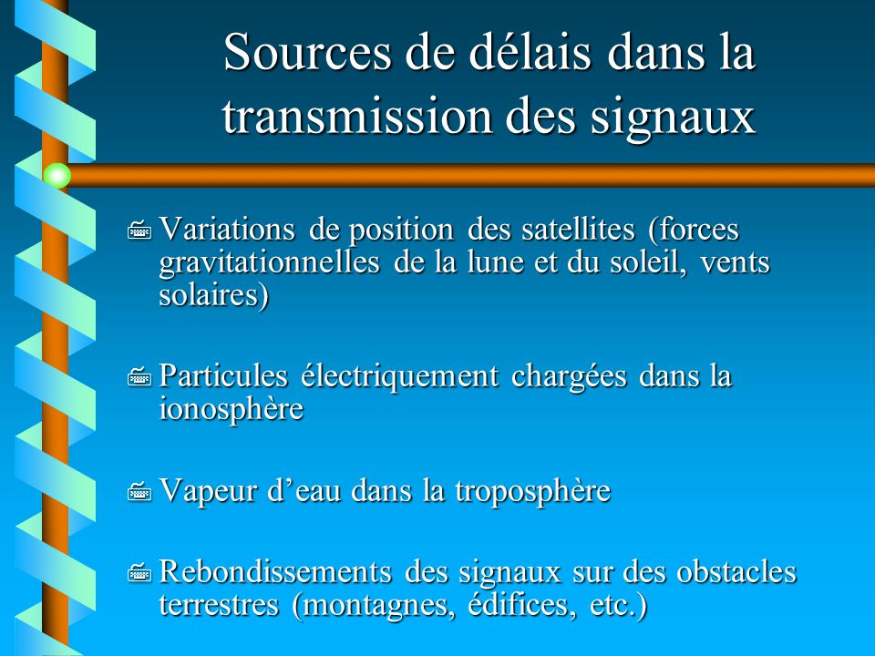 Sources de délais dans la transmission des signaux
