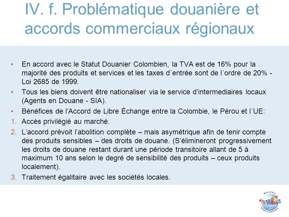 IV. f. Problématique douanière et accords commerciaux régionaux