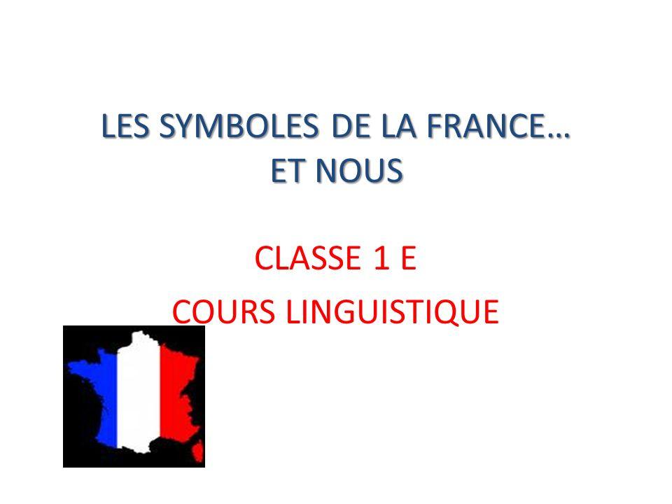 LES SYMBOLES DE LA FRANCE… ET NOUS