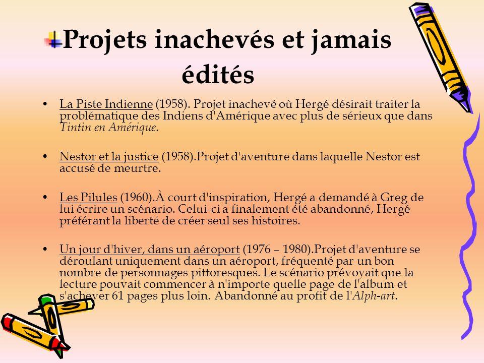 Projets inachevés et jamais édités