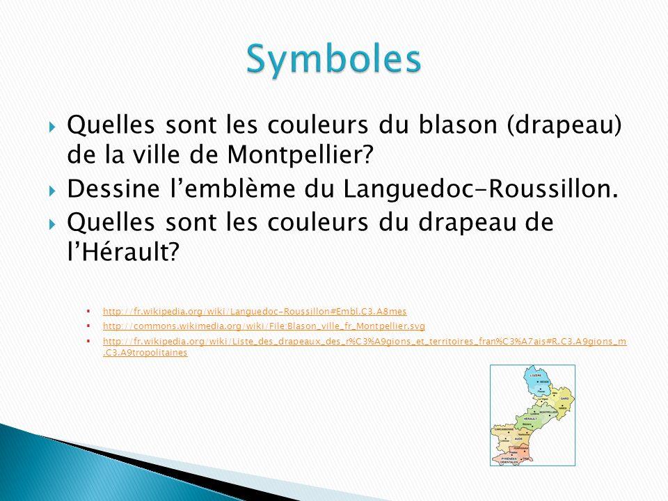 Symboles Quelles sont les couleurs du blason (drapeau) de la ville de Montpellier Dessine l'emblème du Languedoc-Roussillon.