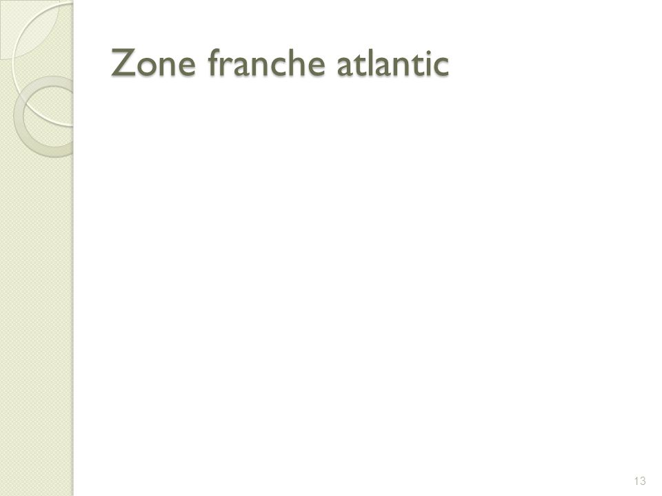 Zone franche atlantic