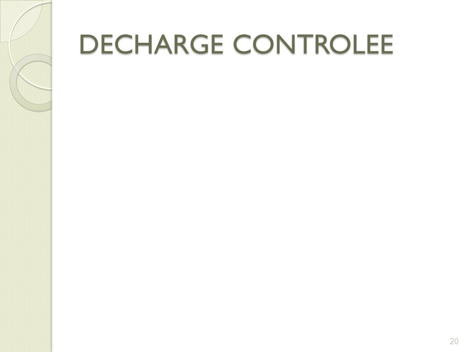 DECHARGE CONTROLEE