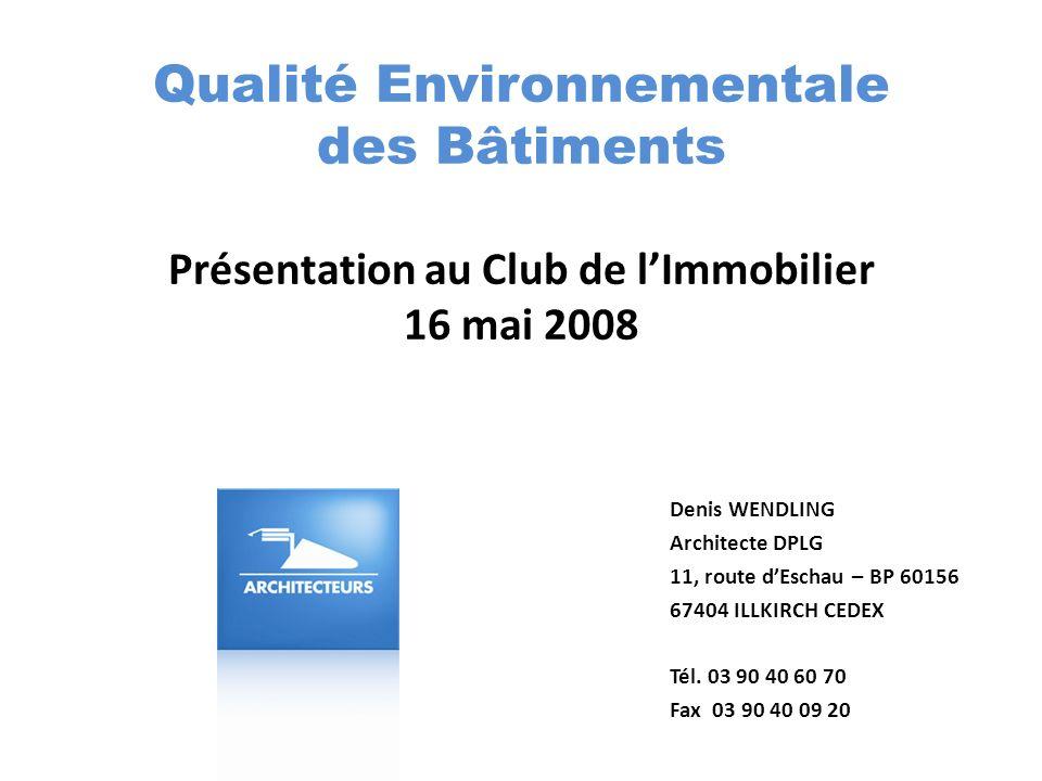 Qualité Environnementale des Bâtiments Présentation au Club de l'Immobilier 16 mai 2008