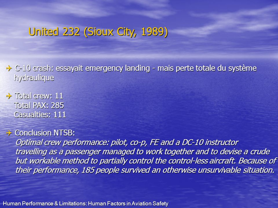 United 232 (Sioux City, 1989)  C-10 crash: essayait emergency landing - mais perte totale du système.