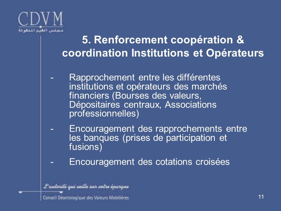 5. Renforcement coopération & coordination Institutions et Opérateurs