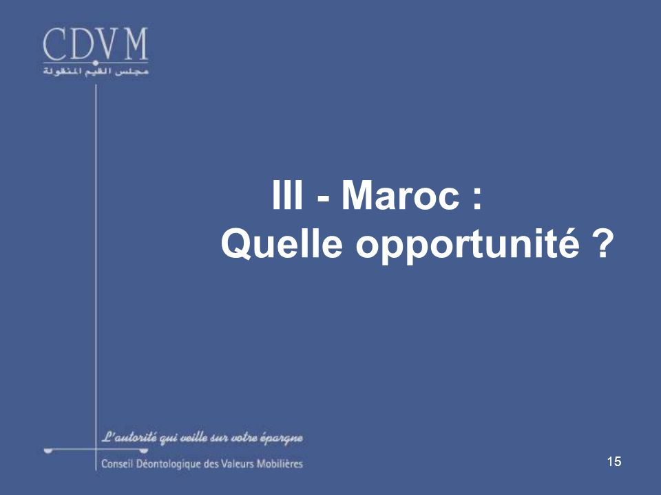 III - Maroc : Quelle opportunité
