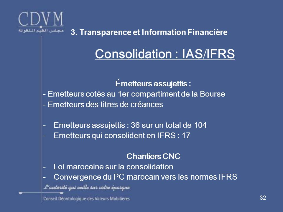 Consolidation : IASIFRS Émetteurs assujettis :