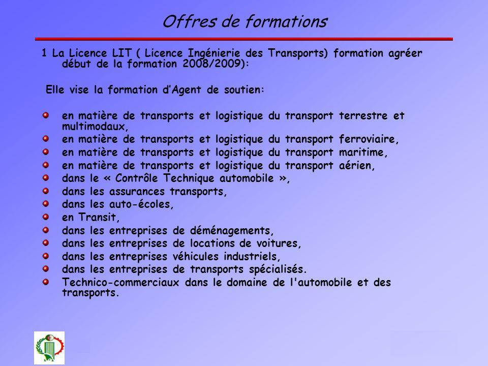 Offres de formations 1 La Licence LIT ( Licence Ingénierie des Transports) formation agréer début de la formation 2008/2009):