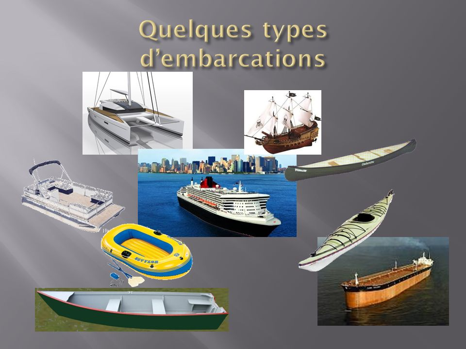 Quelques types d'embarcations