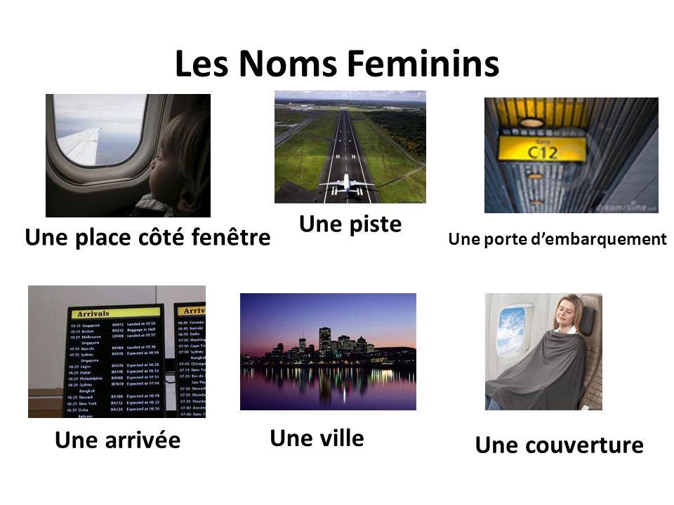 Les Noms Feminins Une piste Une place côté fenêtre Une arrivée