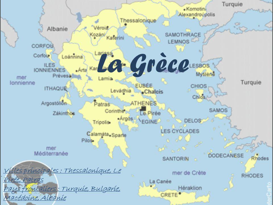 La Grèce Villes principales : Thessalonique, Le Pirée, Patras