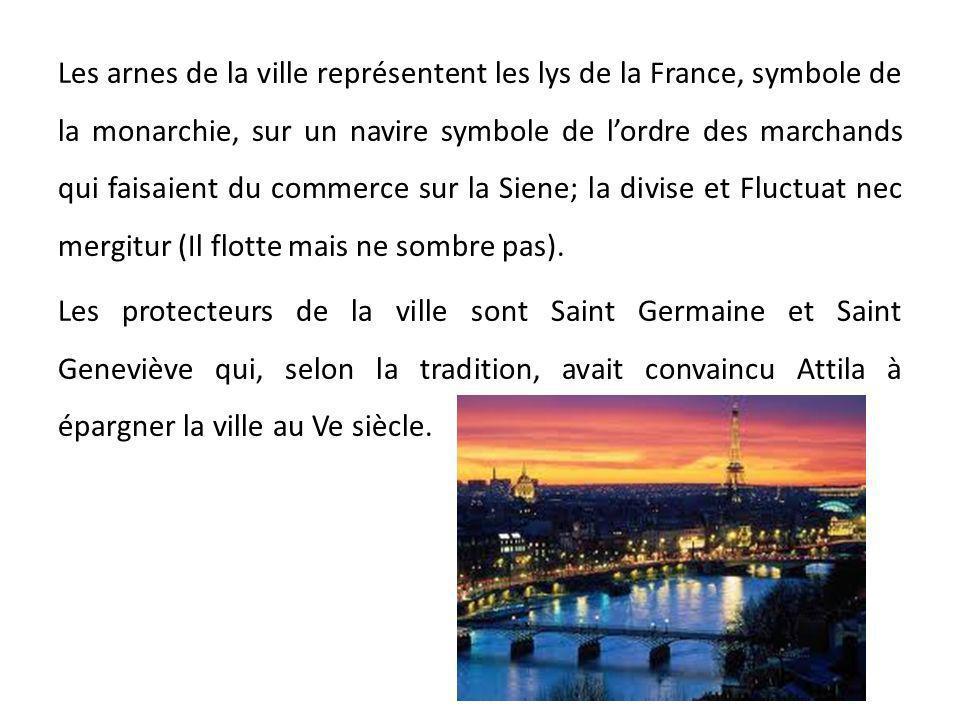 Les arnes de la ville représentent les lys de la France, symbole de la monarchie, sur un navire symbole de l'ordre des marchands qui faisaient du commerce sur la Siene; la divise et Fluctuat nec mergitur (Il flotte mais ne sombre pas).