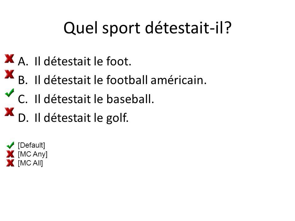 Quel sport détestait-il