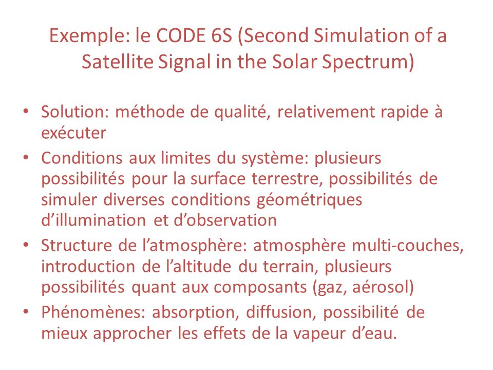 Exemple: le CODE 6S (Second Simulation of a Satellite Signal in the Solar Spectrum)