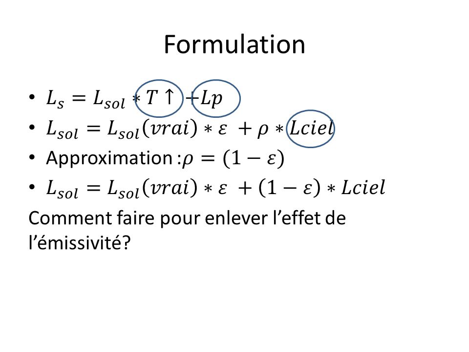 Formulation 𝐿 𝑠 = 𝐿 𝑠𝑜𝑙 ∗𝑇↑ +𝐿𝑝 𝐿 𝑠𝑜𝑙 = 𝐿 𝑠𝑜𝑙 𝑣𝑟𝑎𝑖 ∗𝜀 +𝜌∗𝐿𝑐𝑖𝑒𝑙