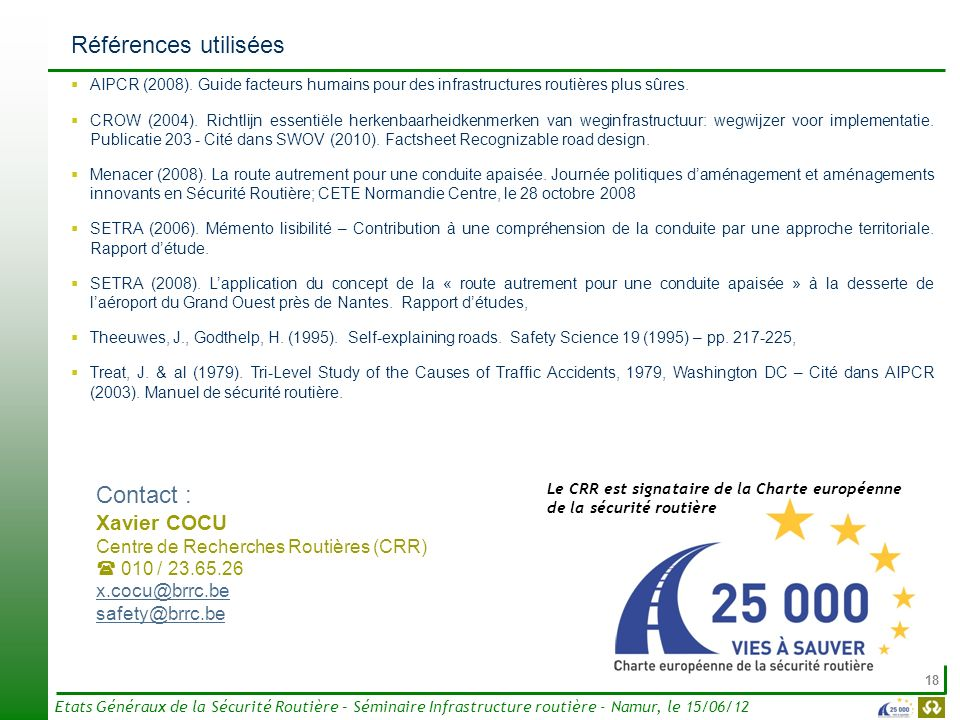 Contact : Xavier COCU Centre de Recherches Routières (CRR)