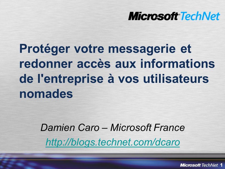 Damien Caro – Microsoft France http://blogs.technet.com/dcaro