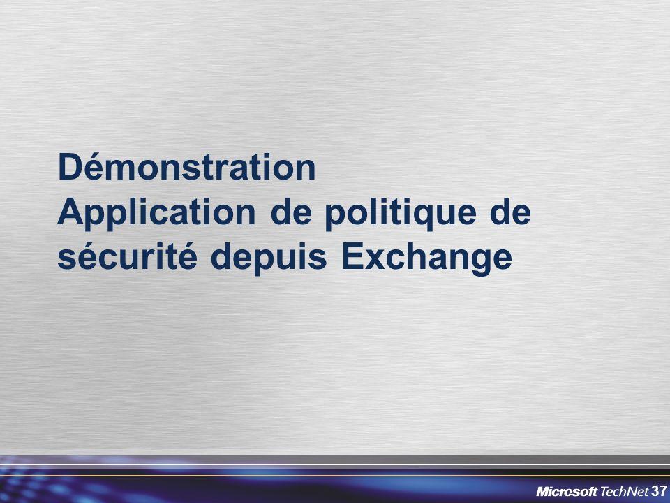 Démonstration Application de politique de sécurité depuis Exchange