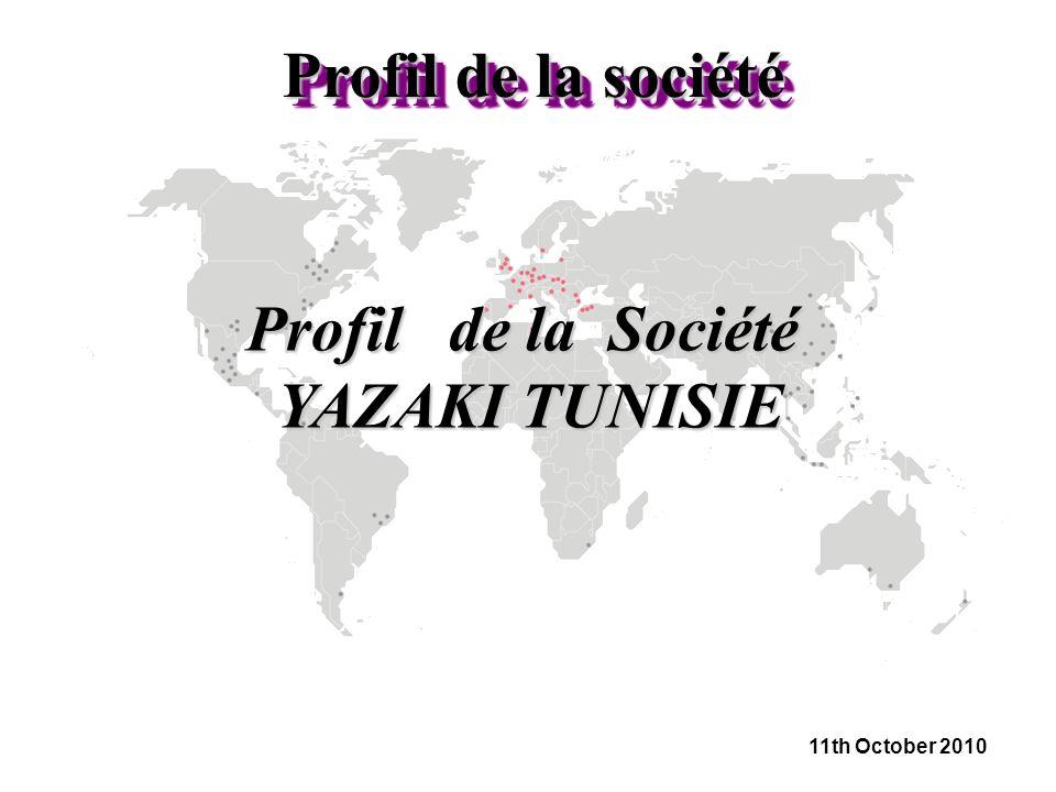 Profil de la société Profil de la Société YAZAKI TUNISIE