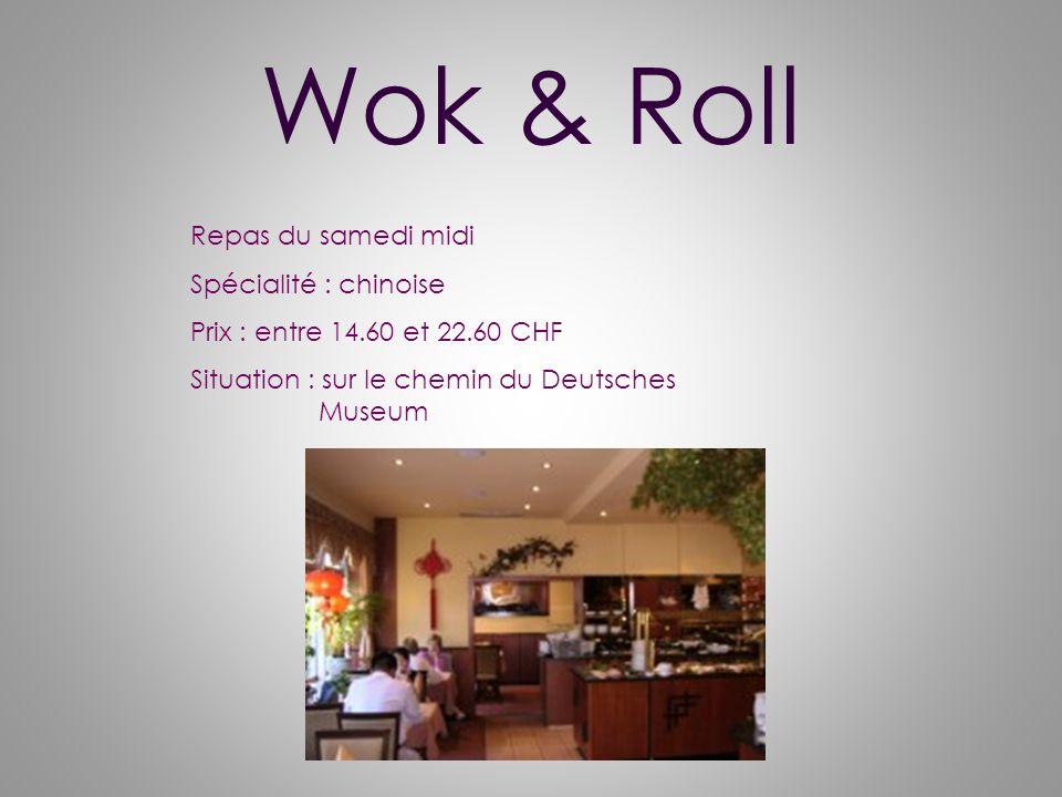 Wok & Roll Repas du samedi midi Spécialité : chinoise