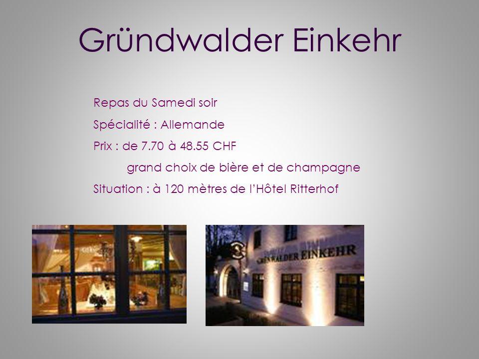 Gründwalder Einkehr Repas du Samedi soir Spécialité : Allemande