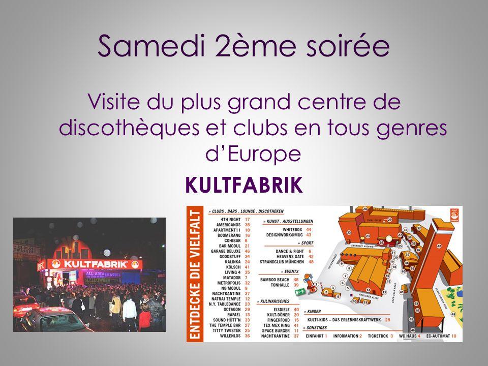 Samedi 2ème soirée Visite du plus grand centre de discothèques et clubs en tous genres d'Europe KULTFABRIK
