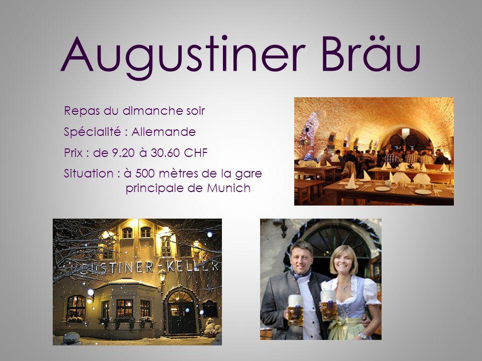 Augustiner Bräu Repas du dimanche soir Spécialité : Allemande