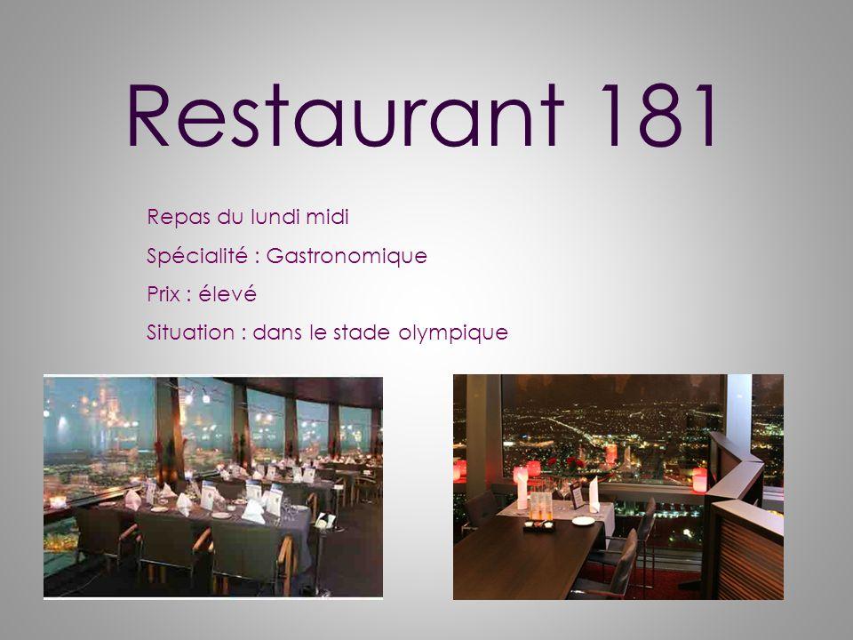 Restaurant 181 Repas du lundi midi Spécialité : Gastronomique