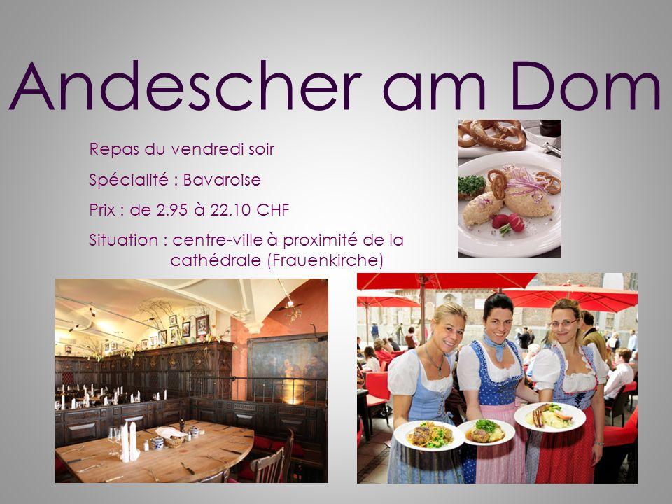 Andescher am Dom Repas du vendredi soir Spécialité : Bavaroise