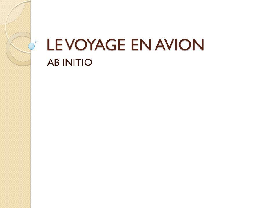 LE VOYAGE EN AVION AB INITIO