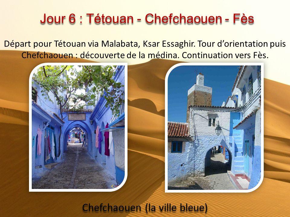 Jour 6 : Tétouan - Chefchaouen - Fès