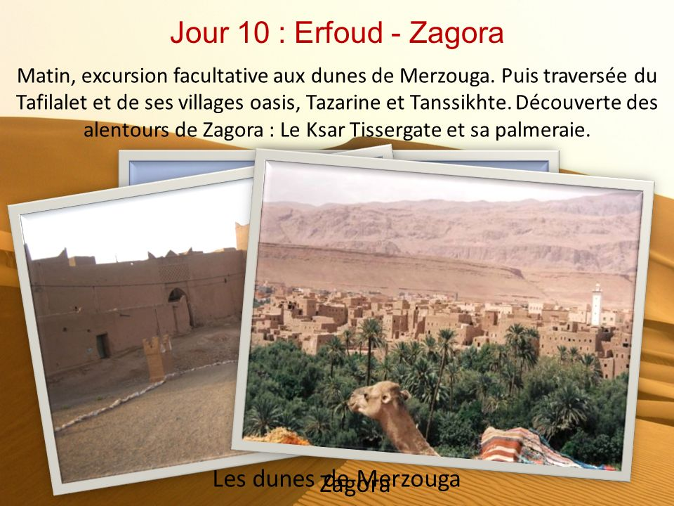 Jour 10 : Erfoud - Zagora Les dunes de Merzouga Zagora