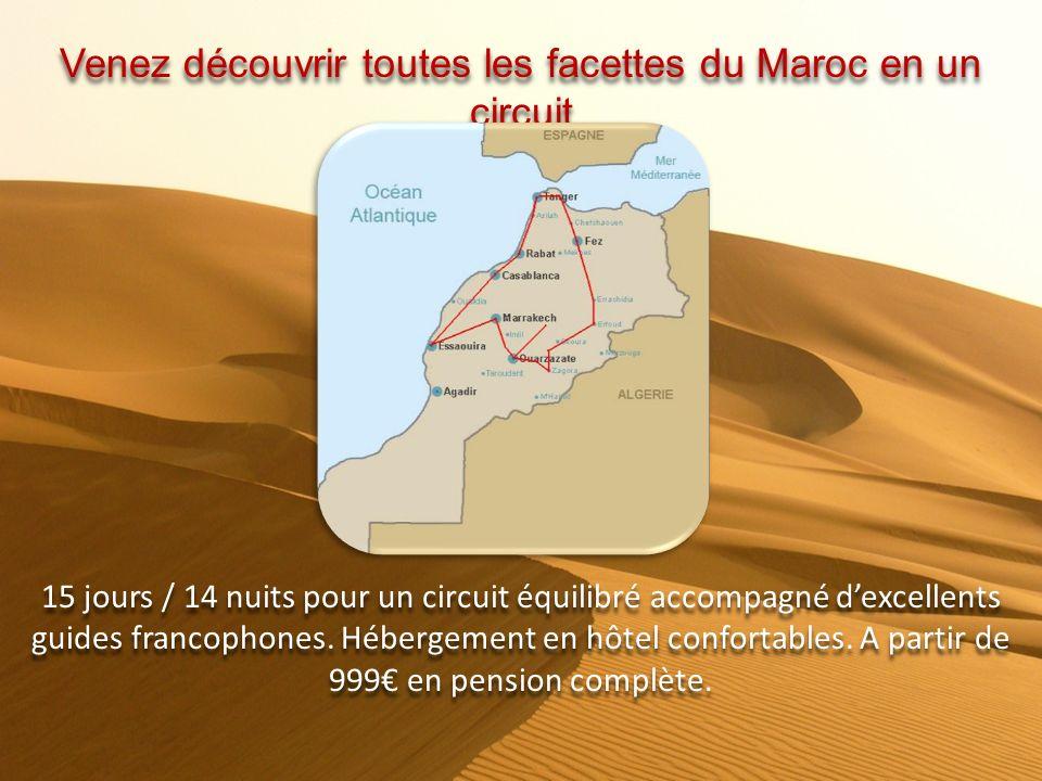 Venez découvrir toutes les facettes du Maroc en un circuit