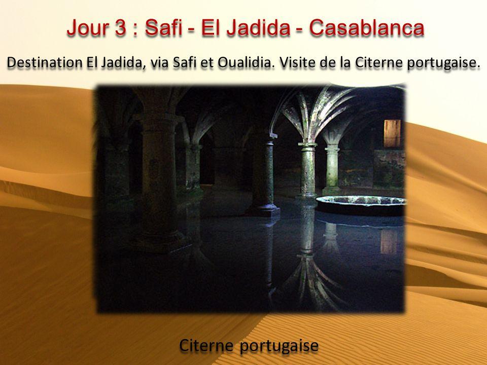Jour 3 : Safi - El Jadida - Casablanca