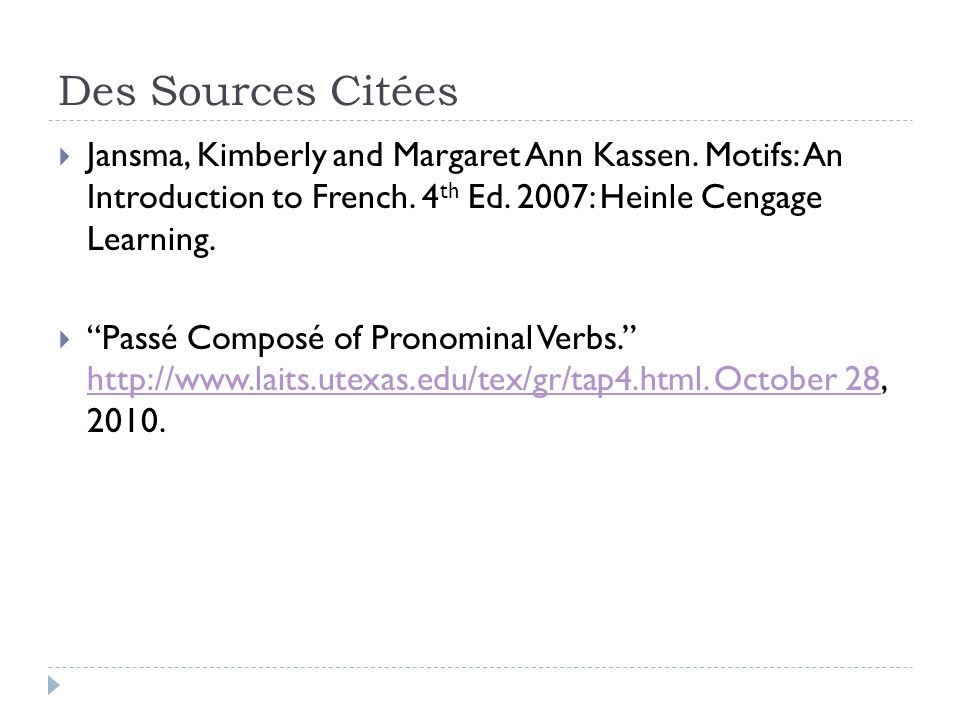 Des Sources Citées Jansma, Kimberly and Margaret Ann Kassen. Motifs: An Introduction to French. 4th Ed. 2007: Heinle Cengage Learning.