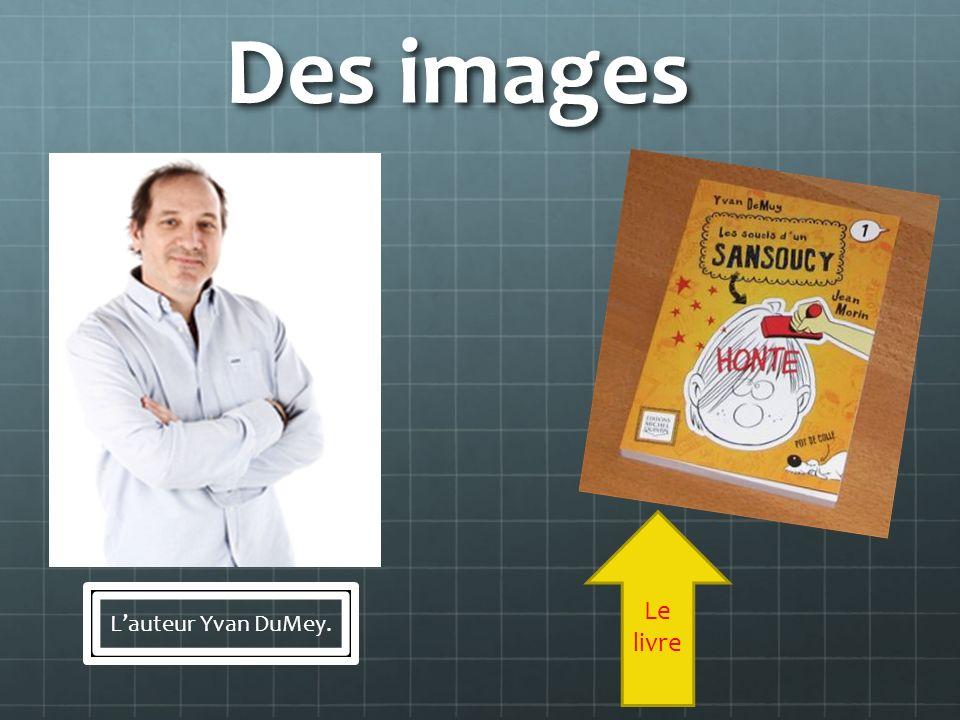 Des images Le livre L'auteur Yvan DuMey.
