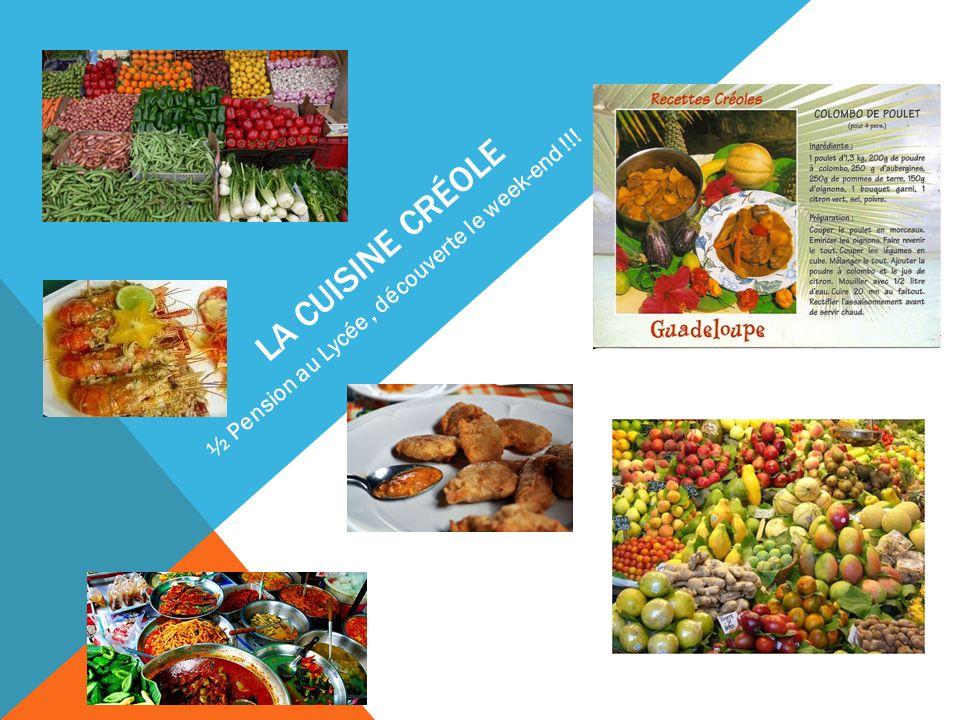 La cuisine créole ½ Pension au Lycée , découverte le week-end !!!