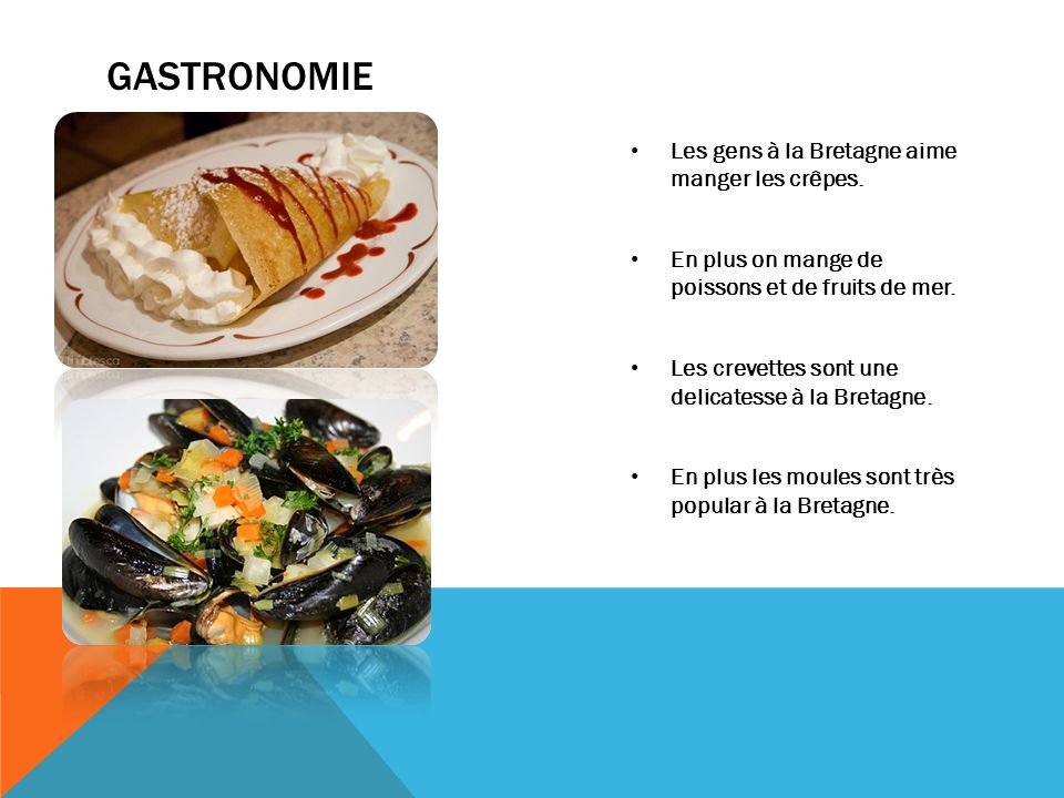 Gastronomie Les gens à la Bretagne aime manger les crêpes.