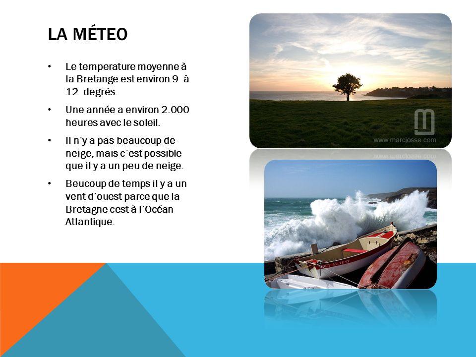 La méteo Le temperature moyenne à la Bretange est environ 9 à 12 degrés. Une année a environ 2.000 heures avec le soleil.