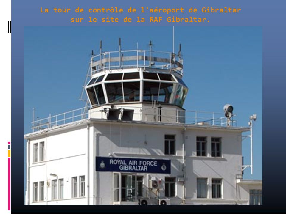 La tour de contrôle de l aéroport de Gibraltar