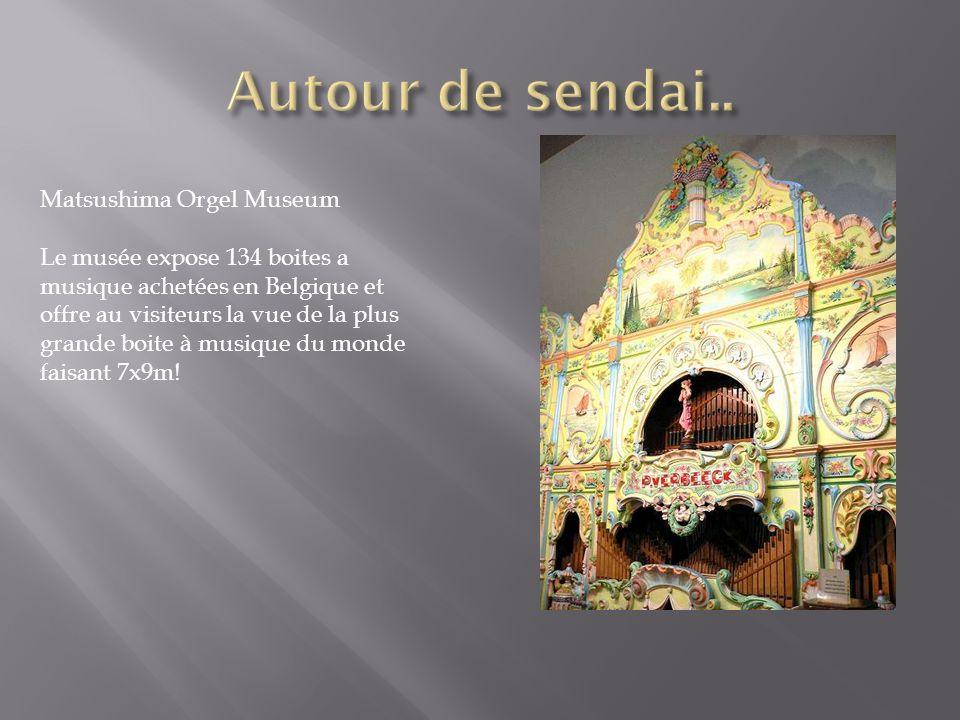 Autour de sendai.. Matsushima Orgel Museum