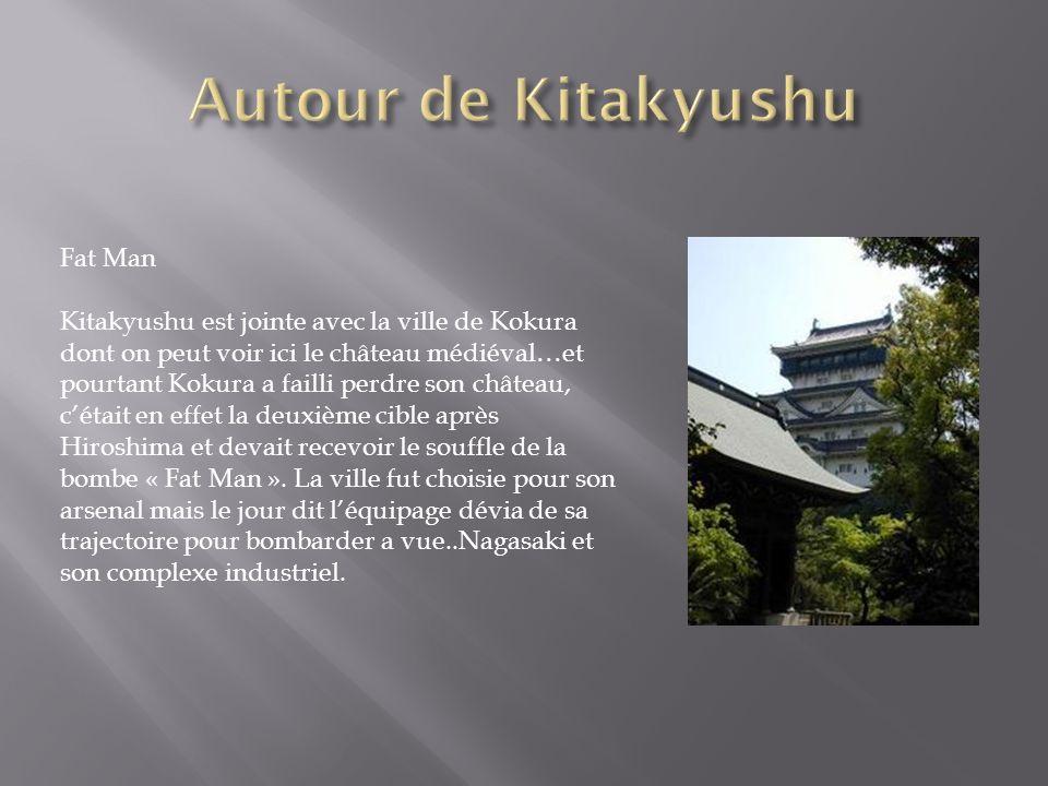 Autour de Kitakyushu Fat Man