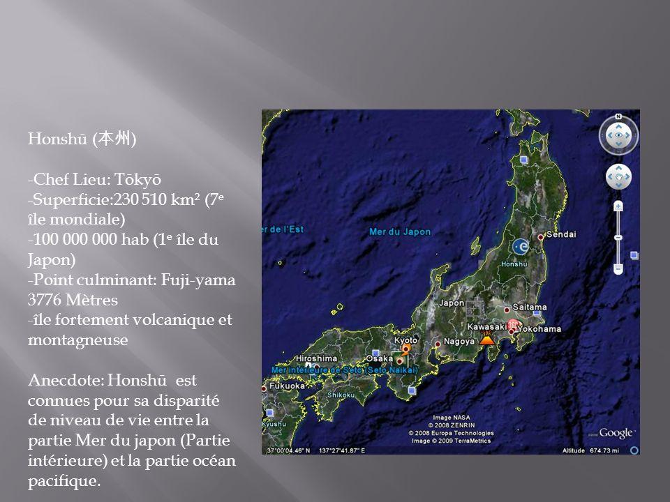 Honshū (本州) -Chef Lieu: Tōkyō. -Superficie:230 510 km² (7e île mondiale) -100 000 000 hab (1e île du Japon)